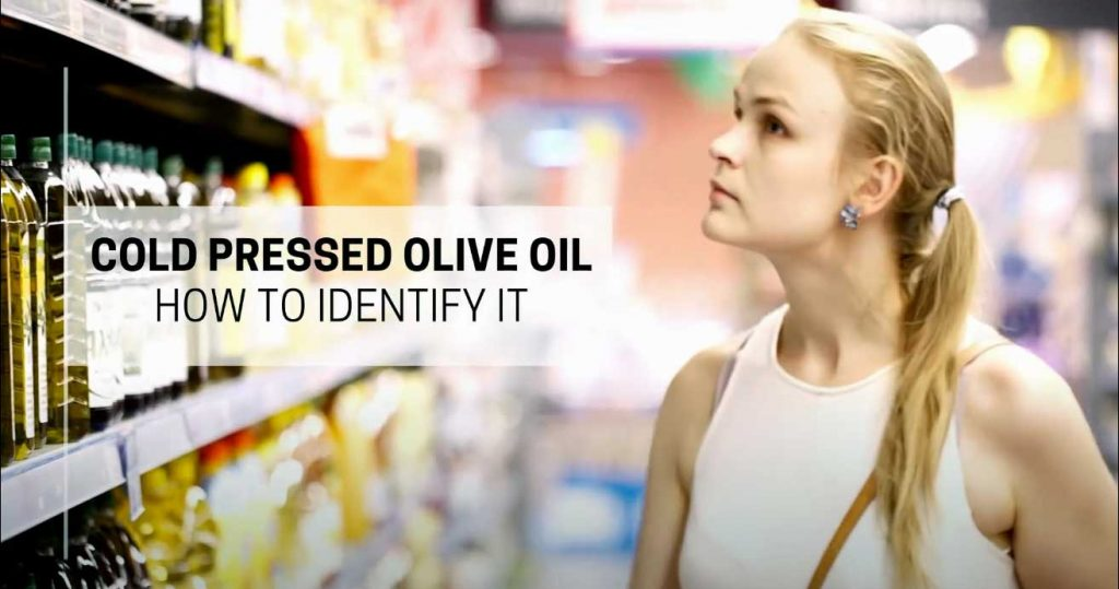 cold pressed olive oil how to identify it